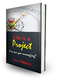 Life is a Project book by Jim Milliken